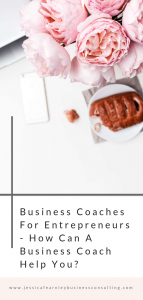 Business coaches for entrepreneurs - how can a business coach help you? Jessica Fearnley. Business Coach.
