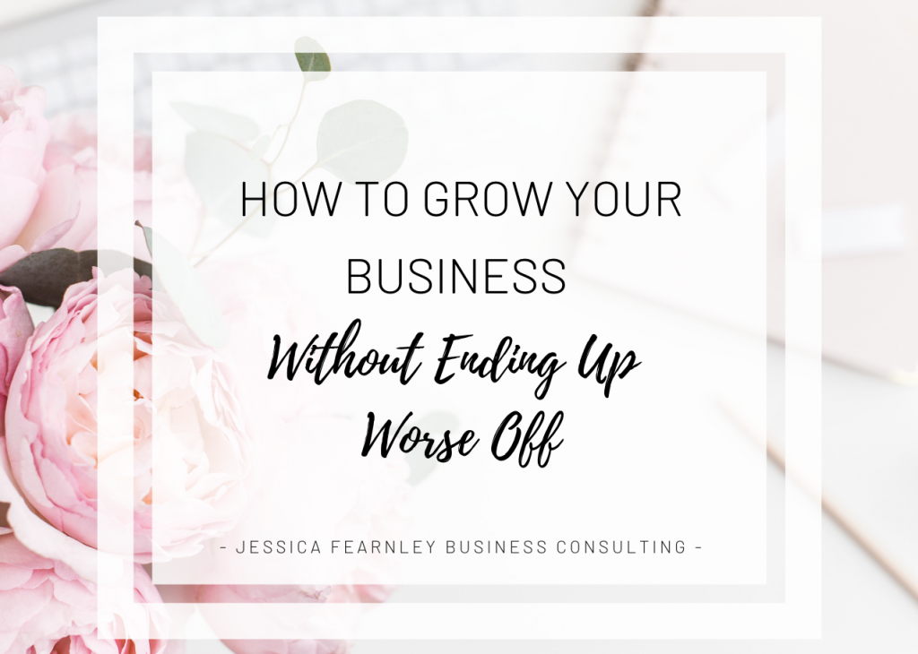 How to Grow Your Business Without Ending Up Worse Off