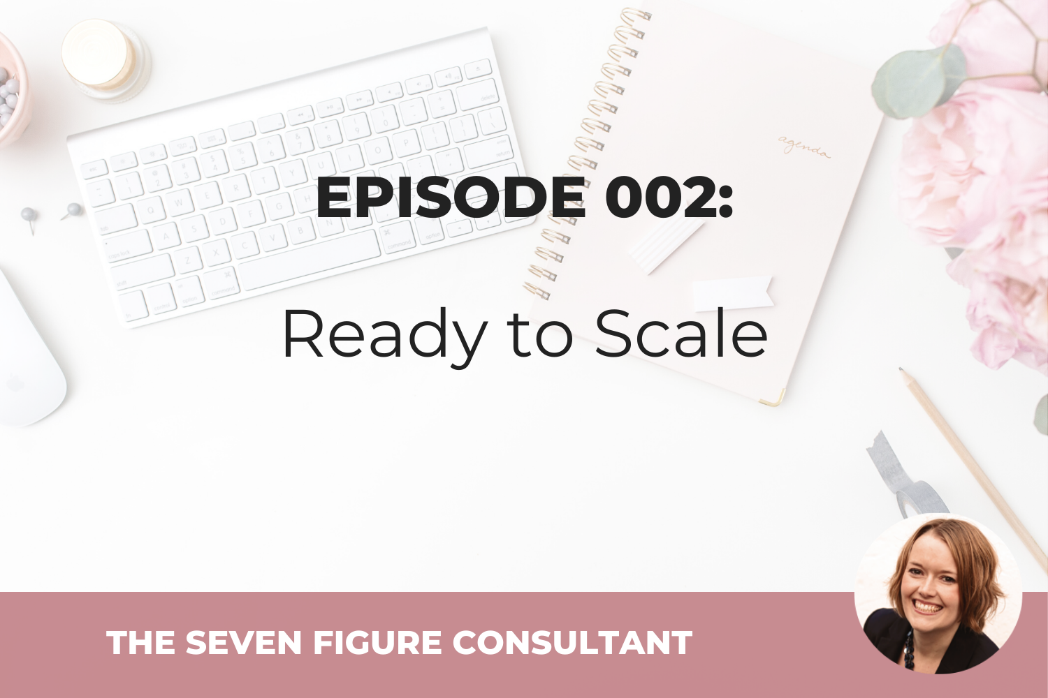 Episode 002: Ready to Scale