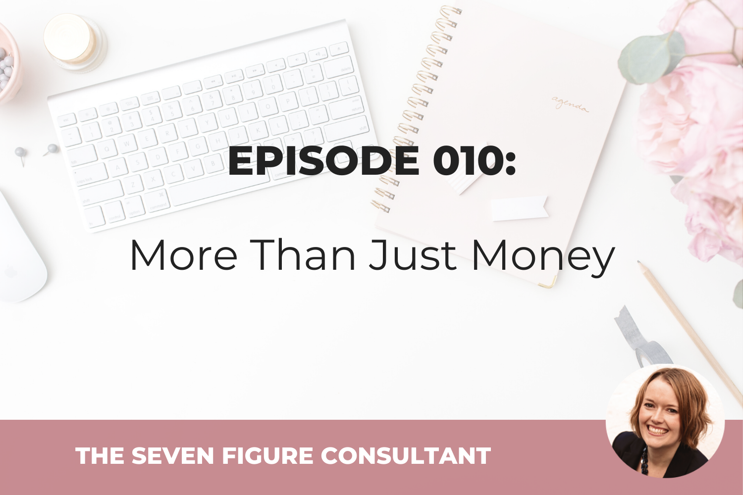 Episode 010: More Than Just Money