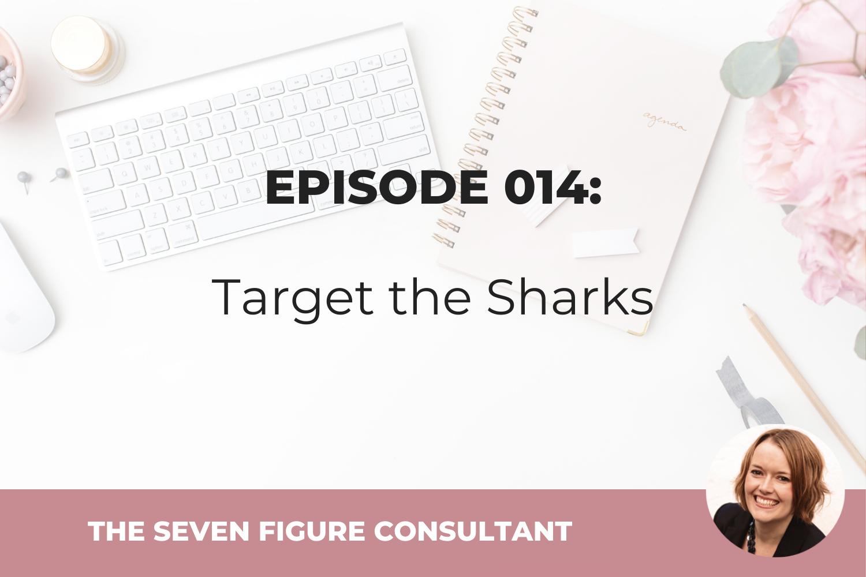 Episode 014: Target the Sharks