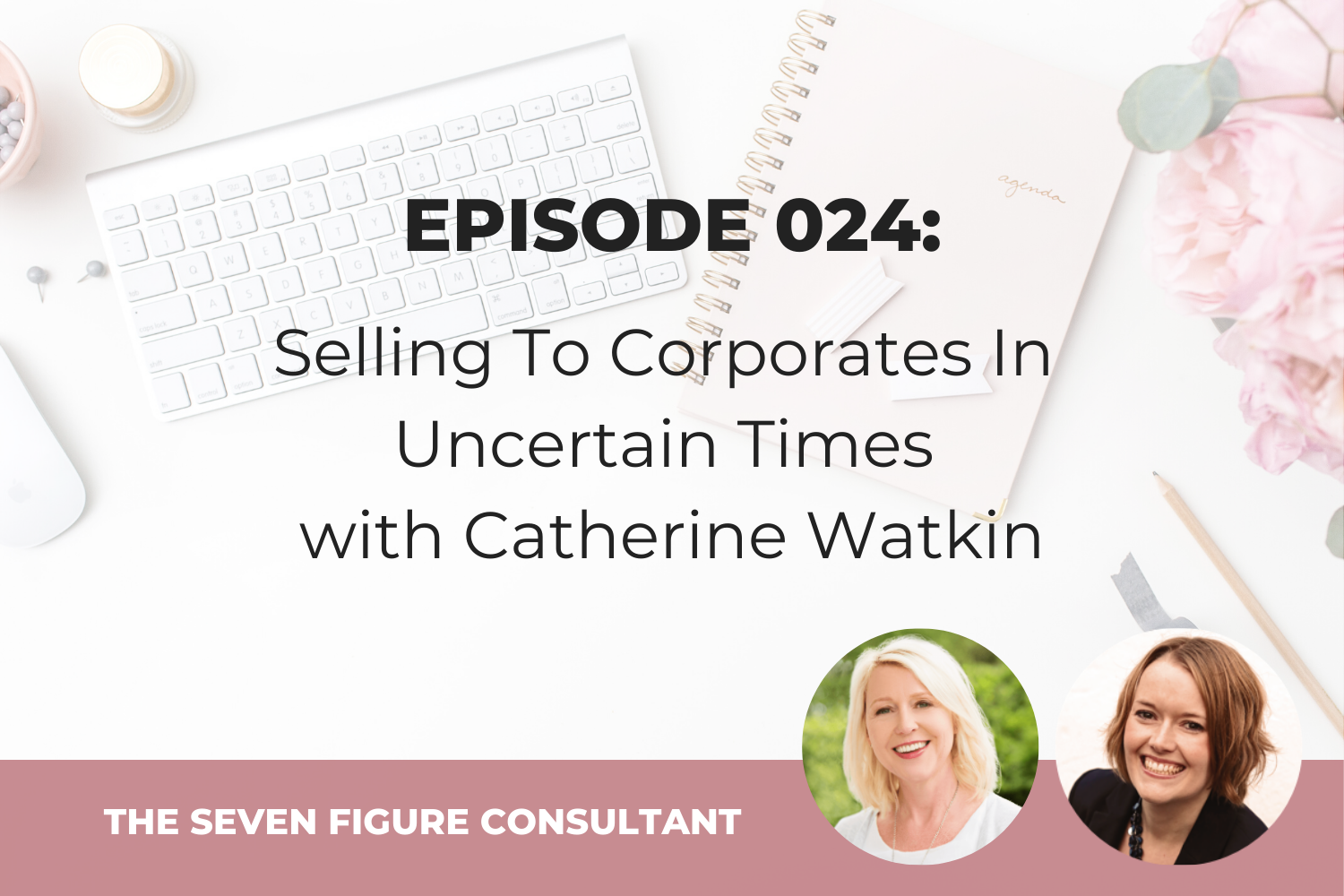 Selling To Corporates In Uncertain Times with Catherine Watkin