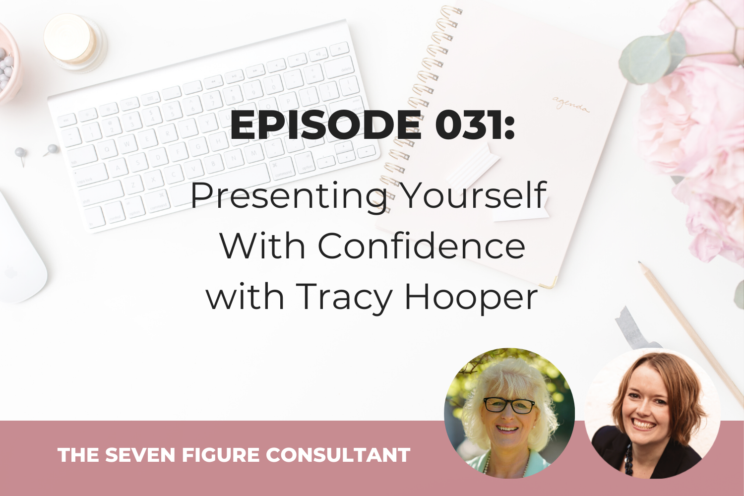 Episode 031: Presenting Yourself With Confidence, With Tracy Hooper