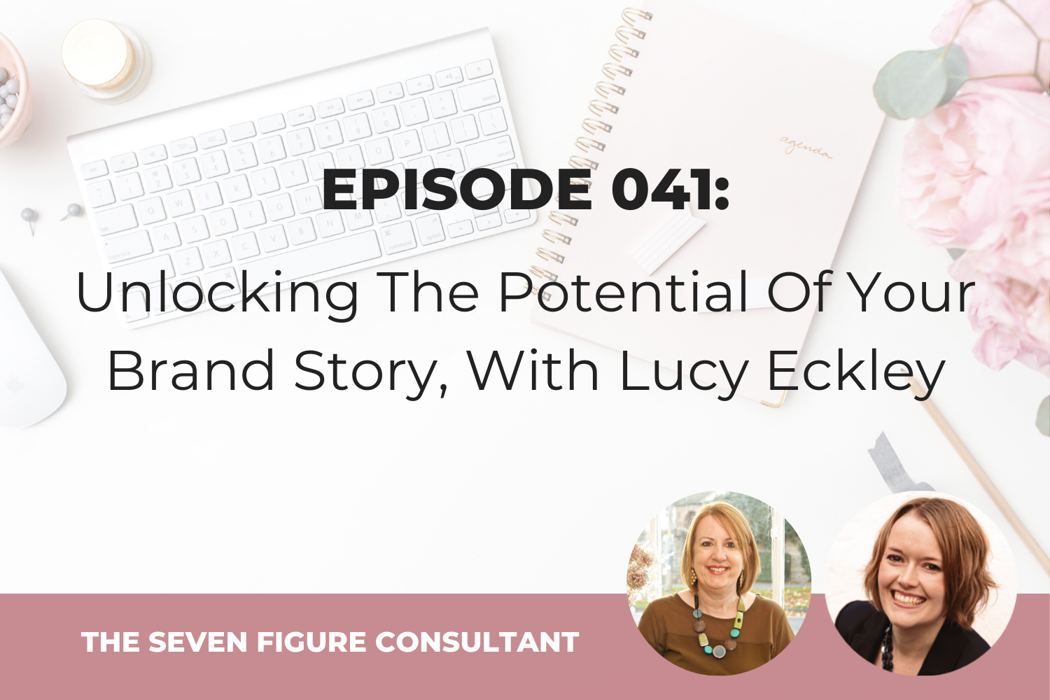 Episode 041: Unlocking The Potential Of Your Brand Story, With Lucy Eckley