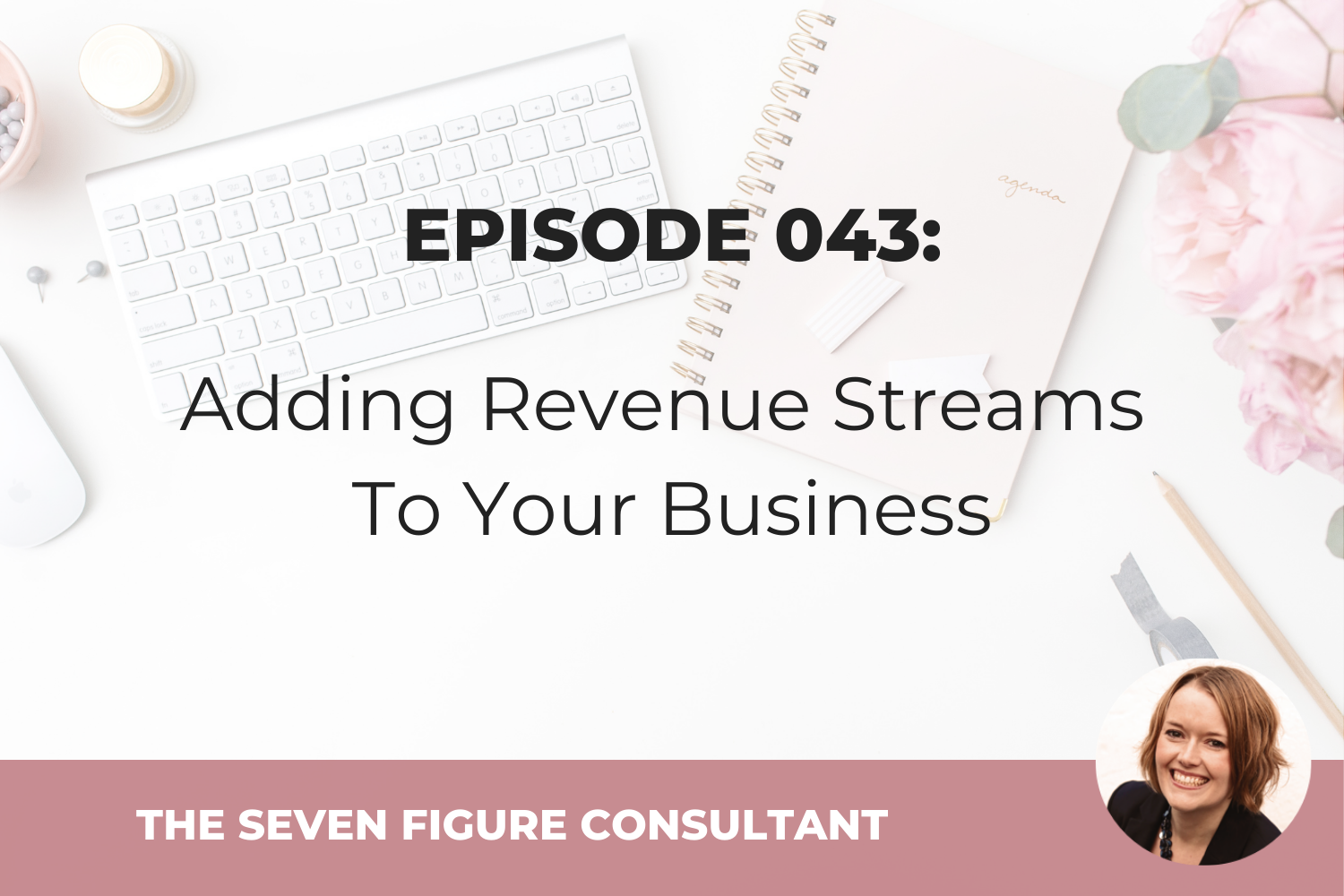 Episode 043: Adding Revenue Streams To Your Business