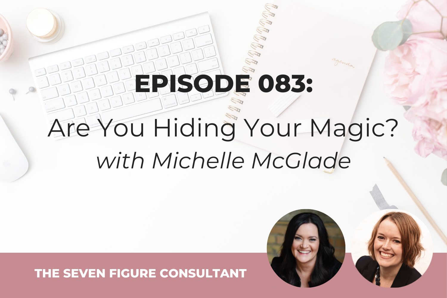 You are currently viewing Episode 083: Are You Hiding Your Magic?