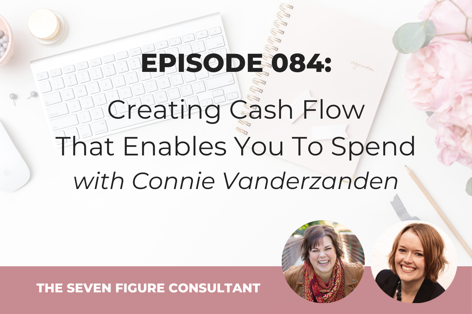 You are currently viewing Episode 084: Creating Cash Flow That Enables You To Spend