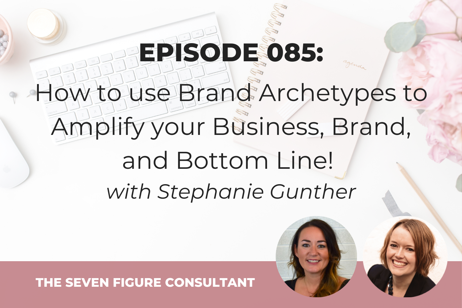 You are currently viewing Episode 085: How to use Brand Archetypes to Amplify your Business, Brand, and Bottom Line!