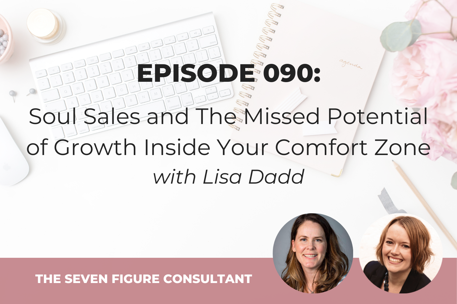 You are currently viewing Episode 090: Soul Sales and The Missed Potential of Growth Inside Your Comfort Zone with Lisa Dadd