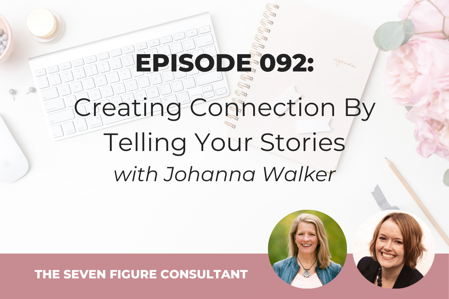 You are currently viewing Episode 092: Creating Connection By Telling Your Stories, with Johanna Walker